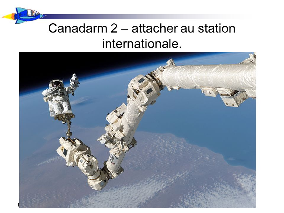 Canadarm 2 – attacher au station internationale.