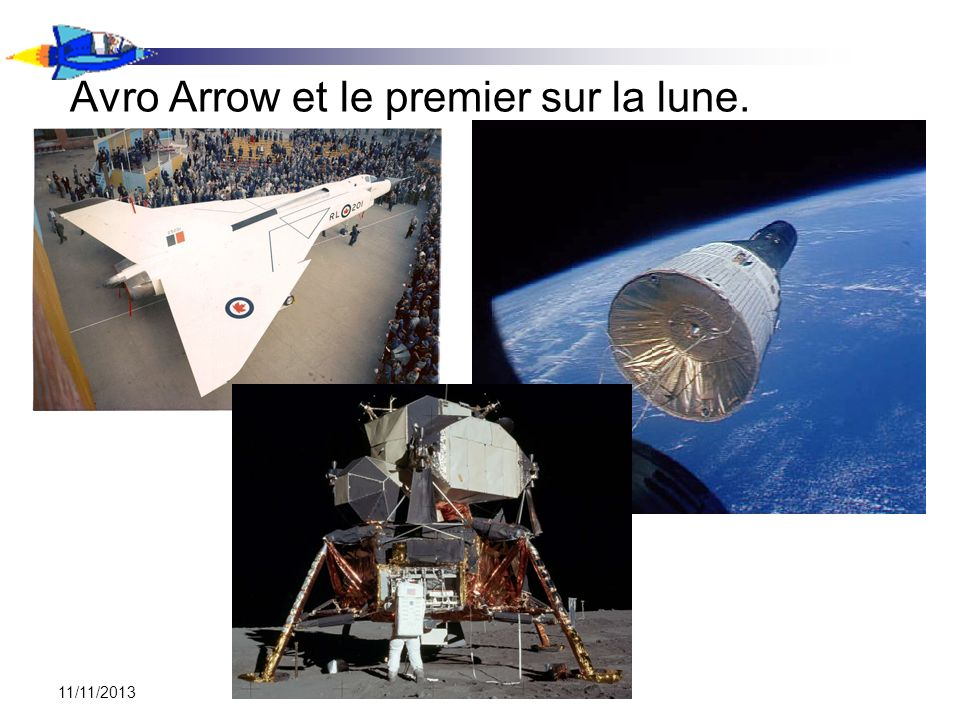 Avro Arrow et le premier sur la lune.