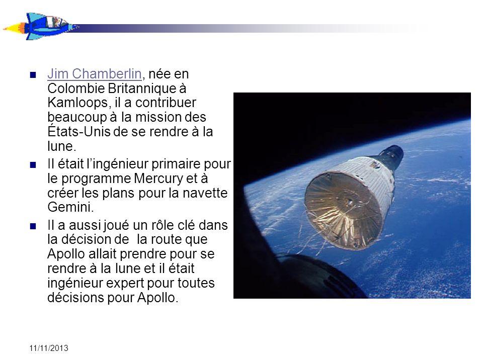 Jim Chamberlin, née en Colombie Britannique à Kamloops, il a contribuer beaucoup à la mission des États-Unis de se rendre à la lune.