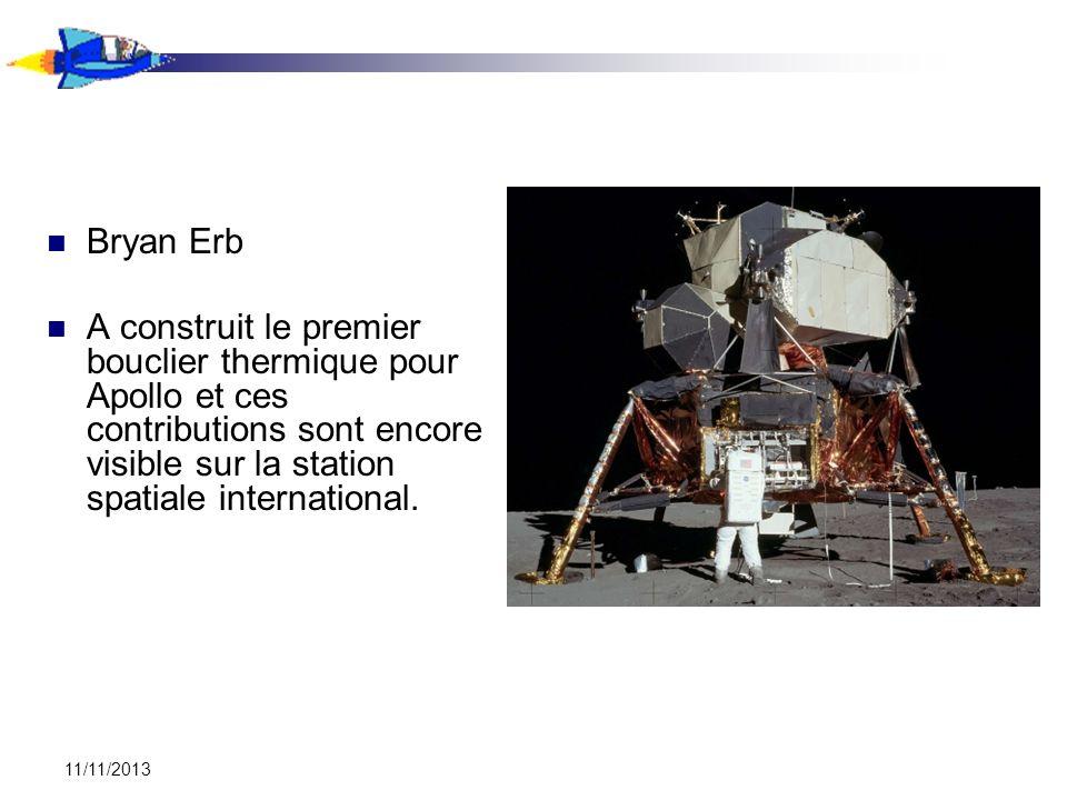 Bryan Erb A construit le premier bouclier thermique pour Apollo et ces contributions sont encore visible sur la station spatiale international.
