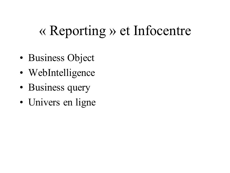 « Reporting » et Infocentre