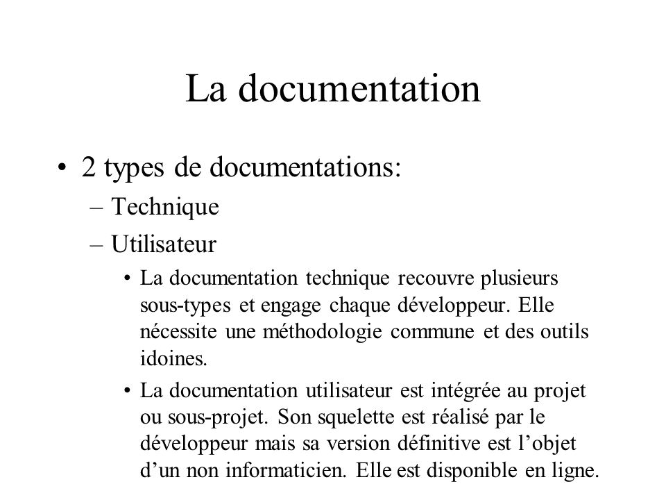 La documentation 2 types de documentations: Technique Utilisateur