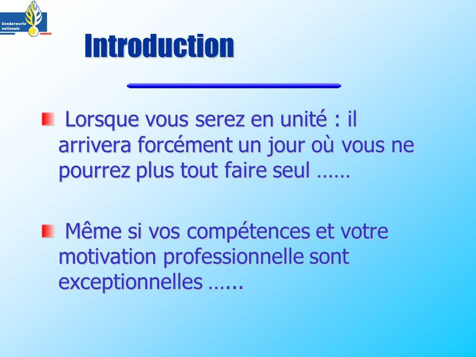 Introduction Lorsque vous serez en unité : il arrivera forcément un jour où vous ne pourrez plus tout faire seul ……