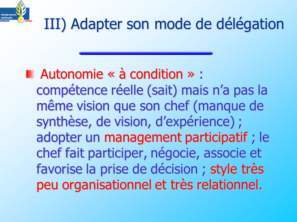 III) Adapter son mode de délégation