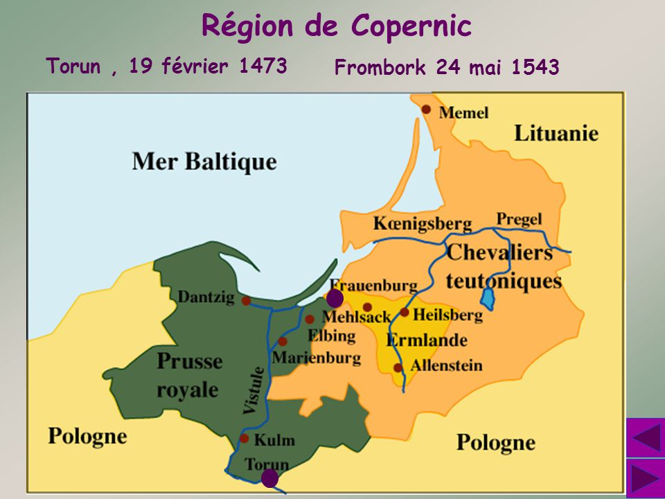 Région de Copernic Torun , 19 février 1473 Frombork 24 mai 1543