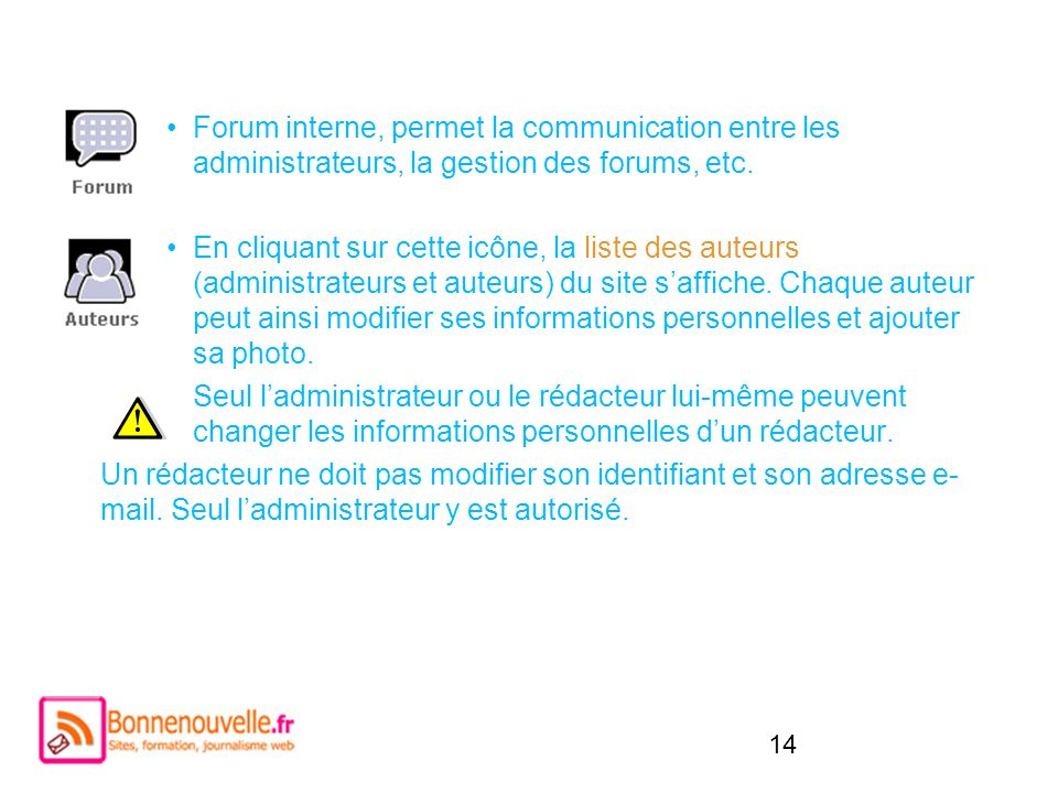 Forum interne, permet la communication entre les administrateurs, la gestion des forums, etc.