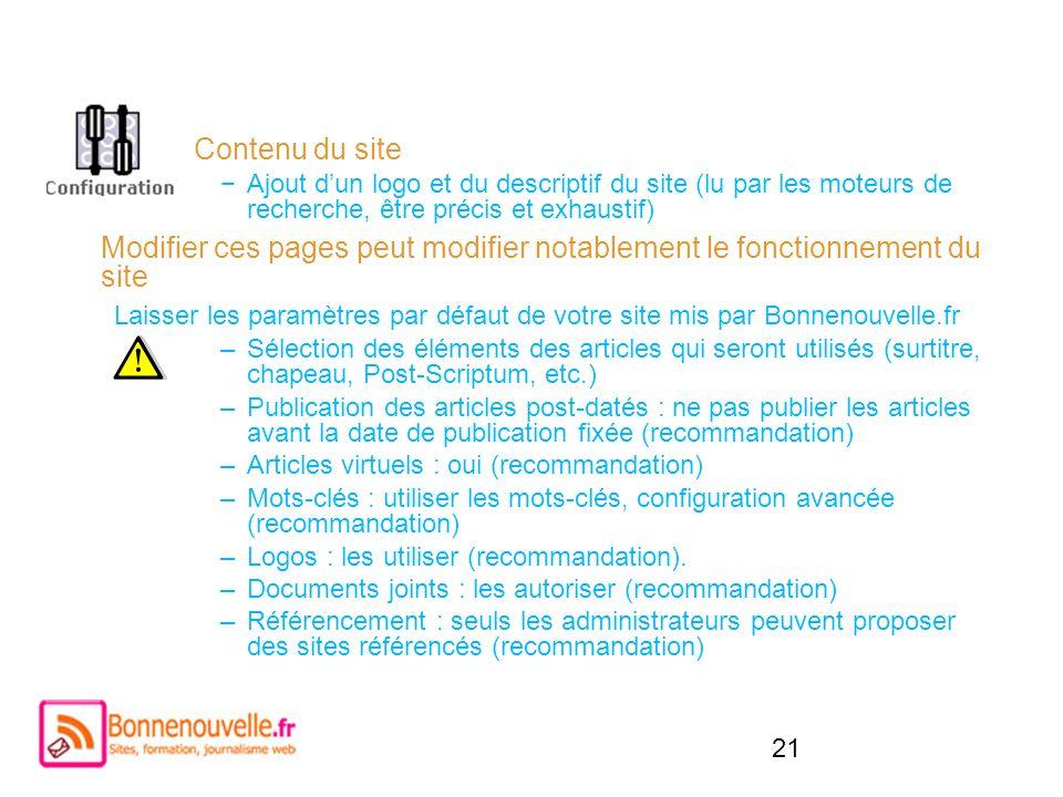 Modifier ces pages peut modifier notablement le fonctionnement du site