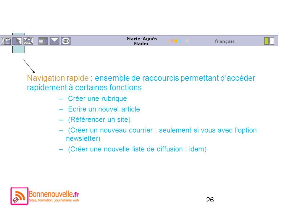 Navigation rapide : ensemble de raccourcis permettant d'accéder rapidement à certaines fonctions