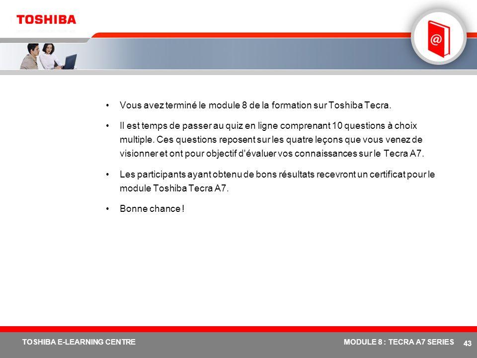 Vous avez terminé le module 8 de la formation sur Toshiba Tecra.