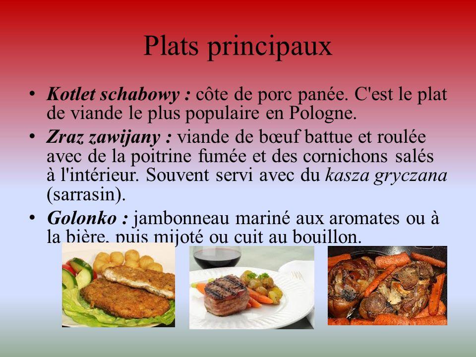 Plats principaux Kotlet schabowy : côte de porc panée. C est le plat de viande le plus populaire en Pologne.