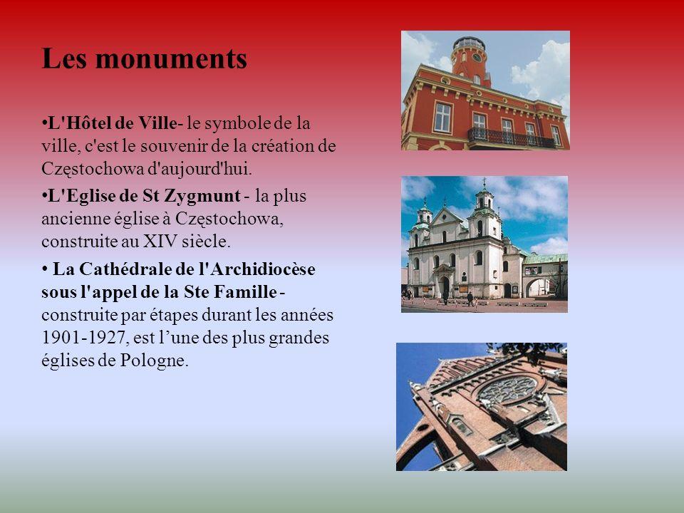 Les monuments L Hôtel de Ville- le symbole de la ville, c est le souvenir de la création de Częstochowa d aujourd hui.