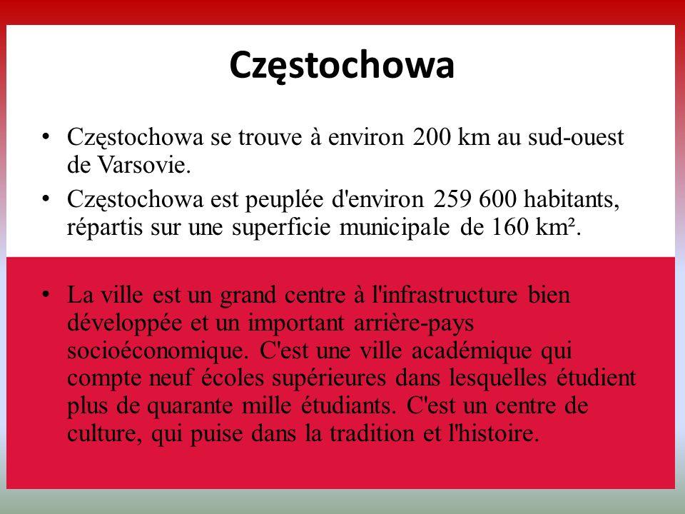 Częstochowa Częstochowa se trouve à environ 200 km au sud-ouest de Varsovie.
