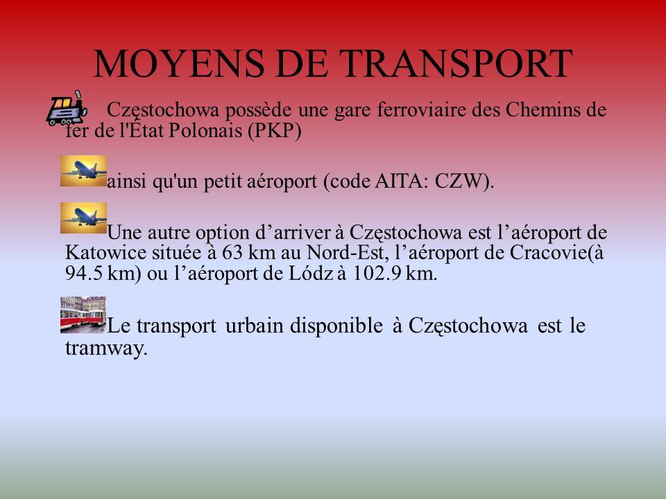 MOYENS DE TRANSPORT Częstochowa possède une gare ferroviaire des Chemins de fer de l État Polonais (PKP)