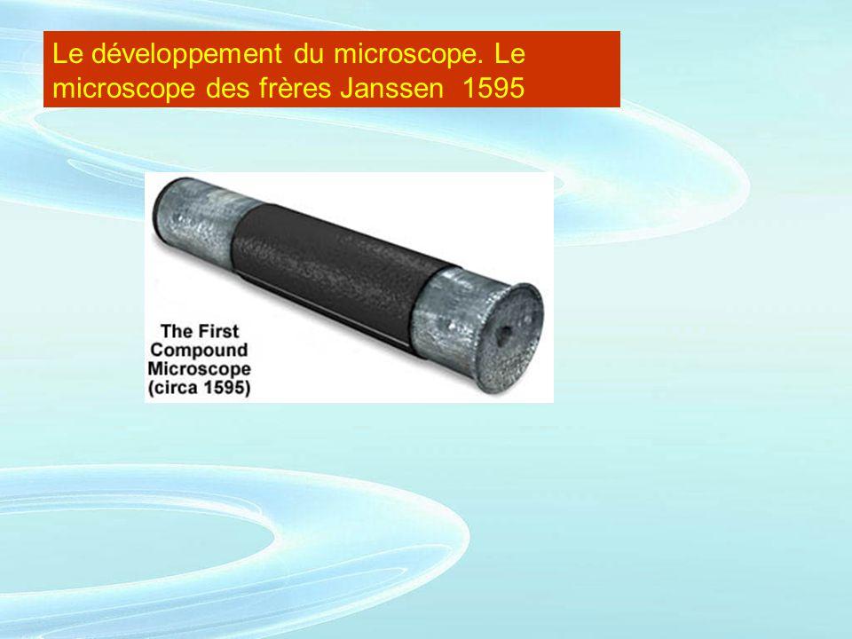 Le développement du microscope. Le microscope des frères Janssen 1595