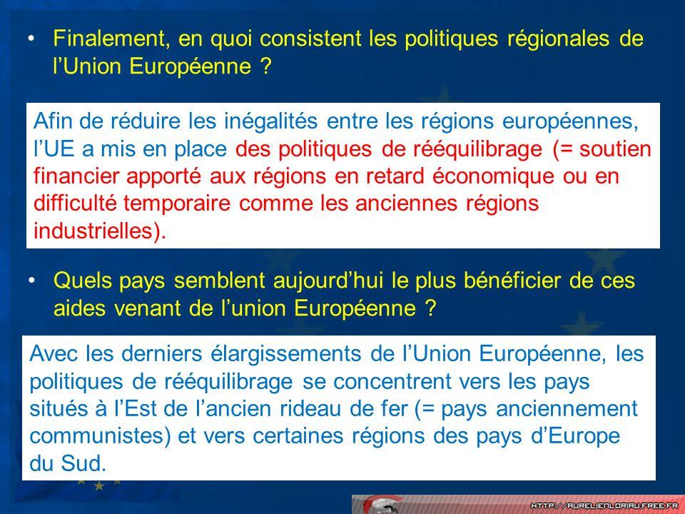 Finalement, en quoi consistent les politiques régionales de l'Union Européenne