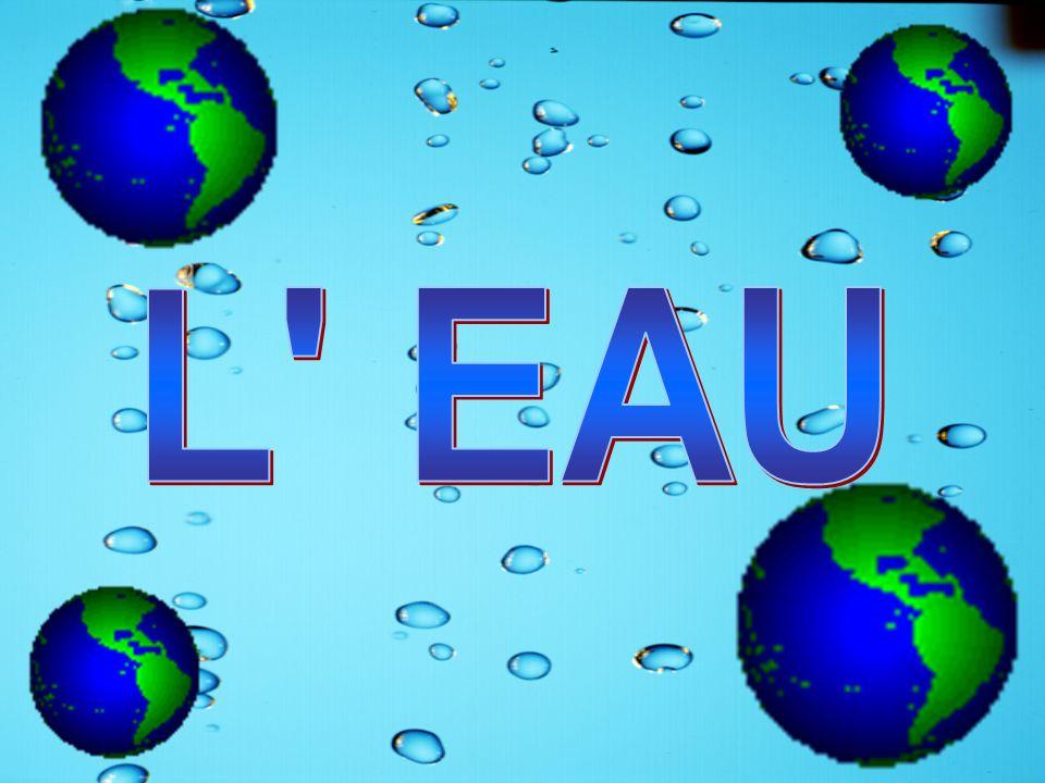 L EAU Pourquoi parler de l'eau