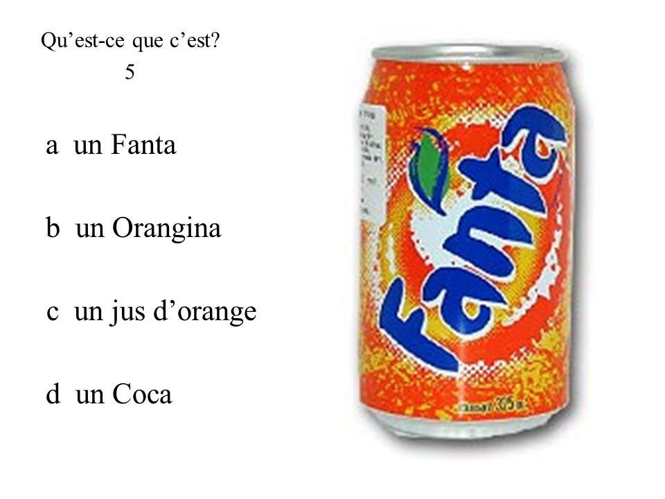 a un Fanta b un Orangina c un jus d'orange d un Coca