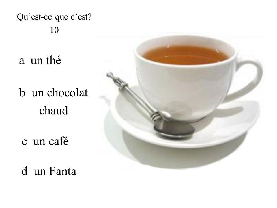 a un thé b un chocolat chaud c un café d un Fanta Qu'est-ce que c'est