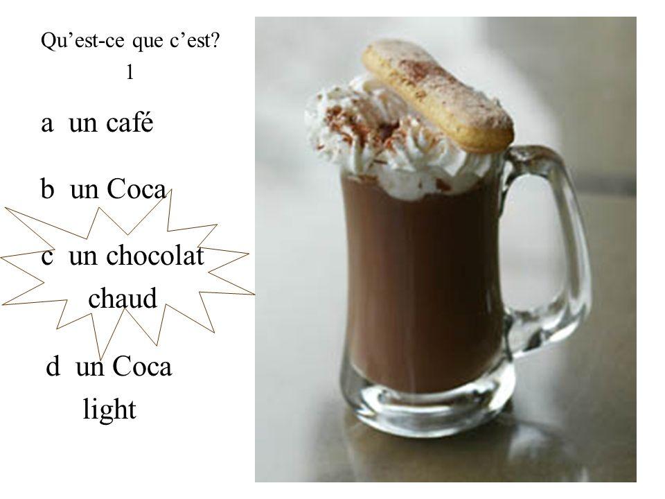 a un café b un Coca c un chocolat chaud d un Coca light