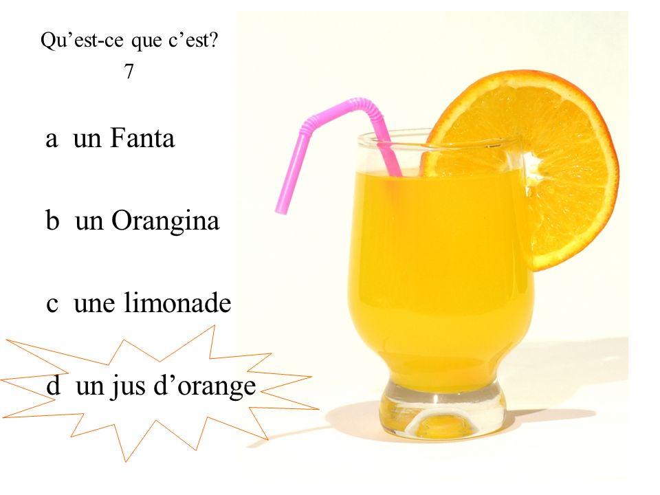 a un Fanta b un Orangina c une limonade d un jus d'orange