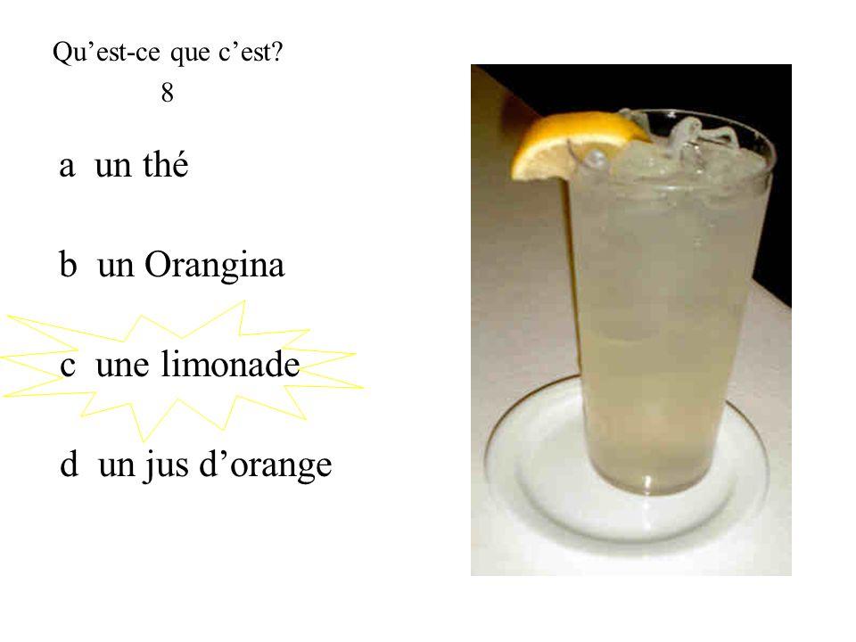 a un thé b un Orangina c une limonade d un jus d'orange