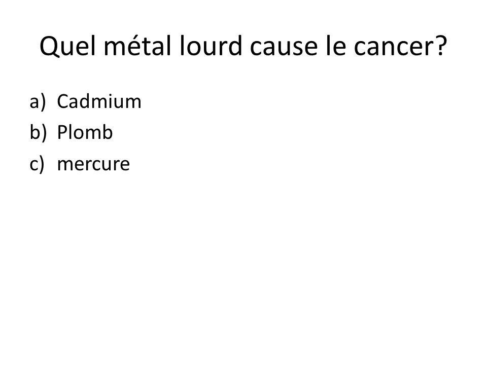 Quel métal lourd cause le cancer