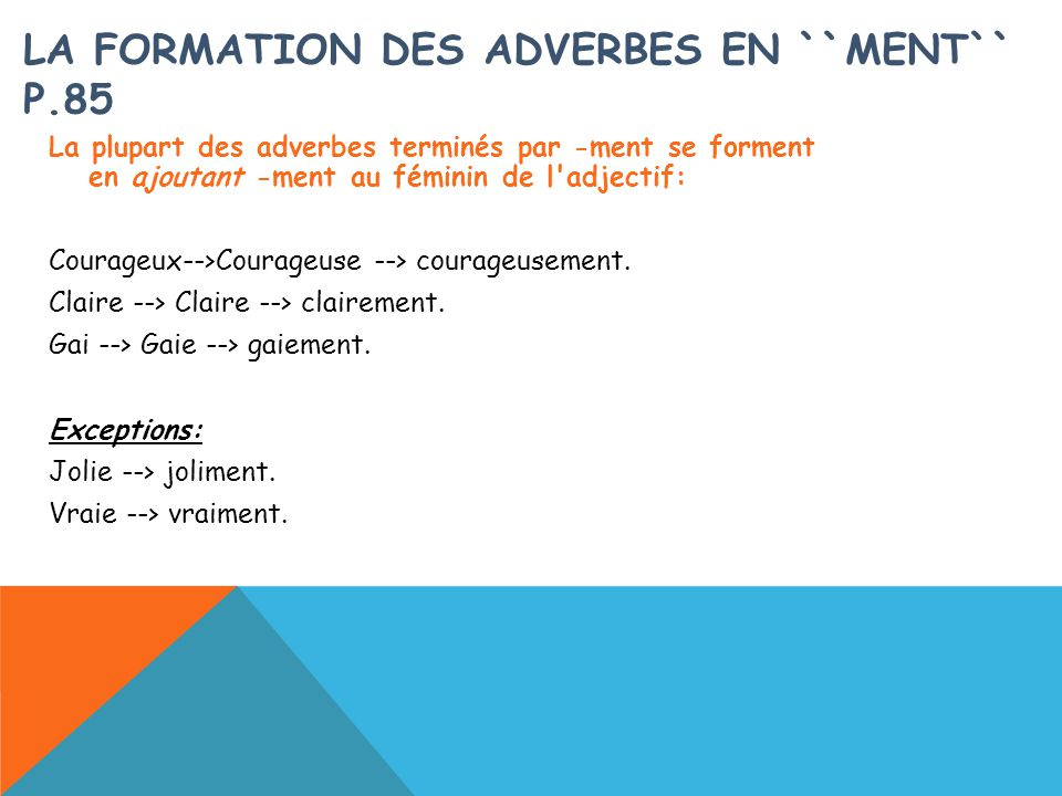 La formation des adverbes en ``ment`` p.85