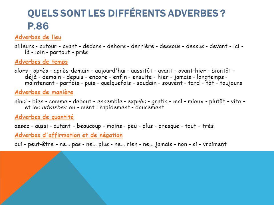 Quels sont les différents adverbes P.86