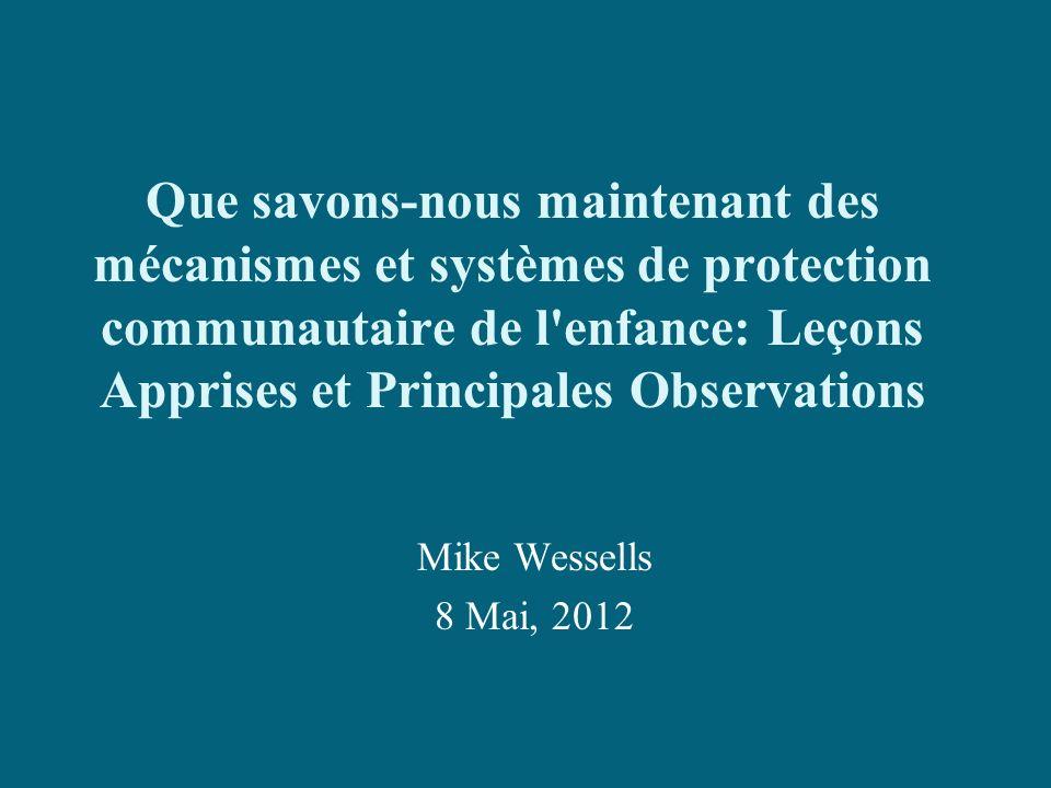 Que savons-nous maintenant des mécanismes et systèmes de protection communautaire de l enfance: Leçons Apprises et Principales Observations
