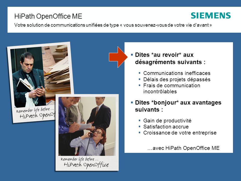 HiPath OpenOffice ME Votre solution de communications unifiées de type « vous souvenez-vous de votre vie d avant »