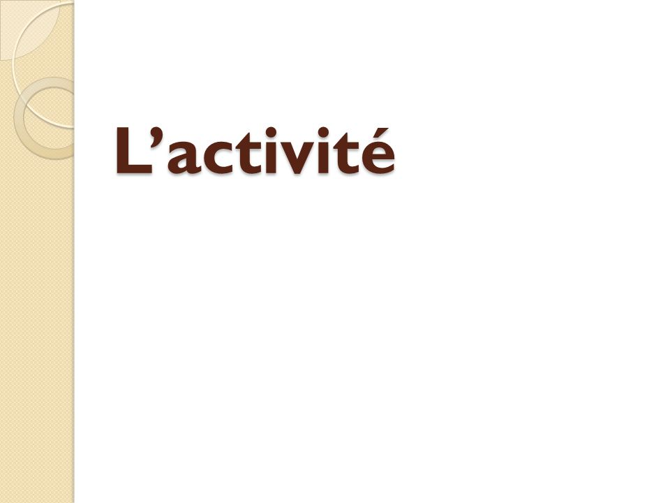 L'activité