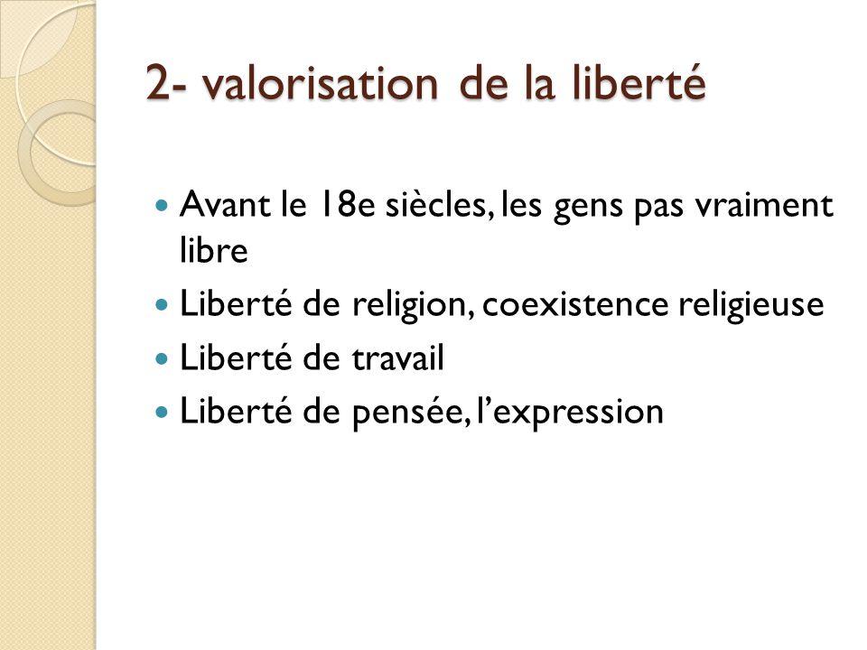2- valorisation de la liberté