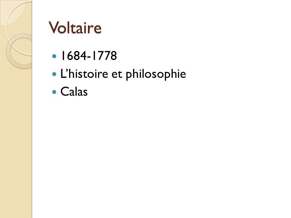 Voltaire 1684-1778 L'histoire et philosophie Calas