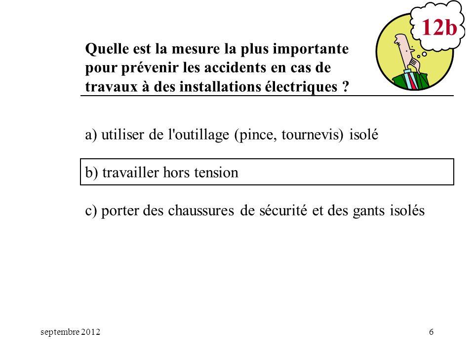mars 17 12b. Quelle est la mesure la plus importante pour prévenir les accidents en cas de travaux à des installations électriques