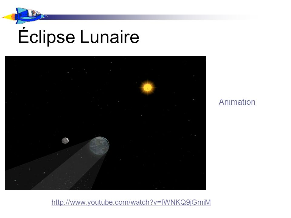 Éclipse Lunaire Animation http://www.youtube.com/watch v=fWNKQ9jGmiM