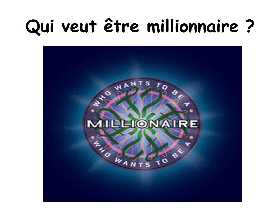 Qui veut être millionnaire