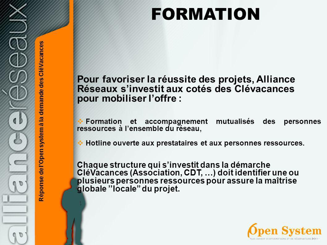 FORMATION Pour favoriser la réussite des projets, Alliance Réseaux s'investit aux cotés des Clévacances pour mobiliser l'offre :