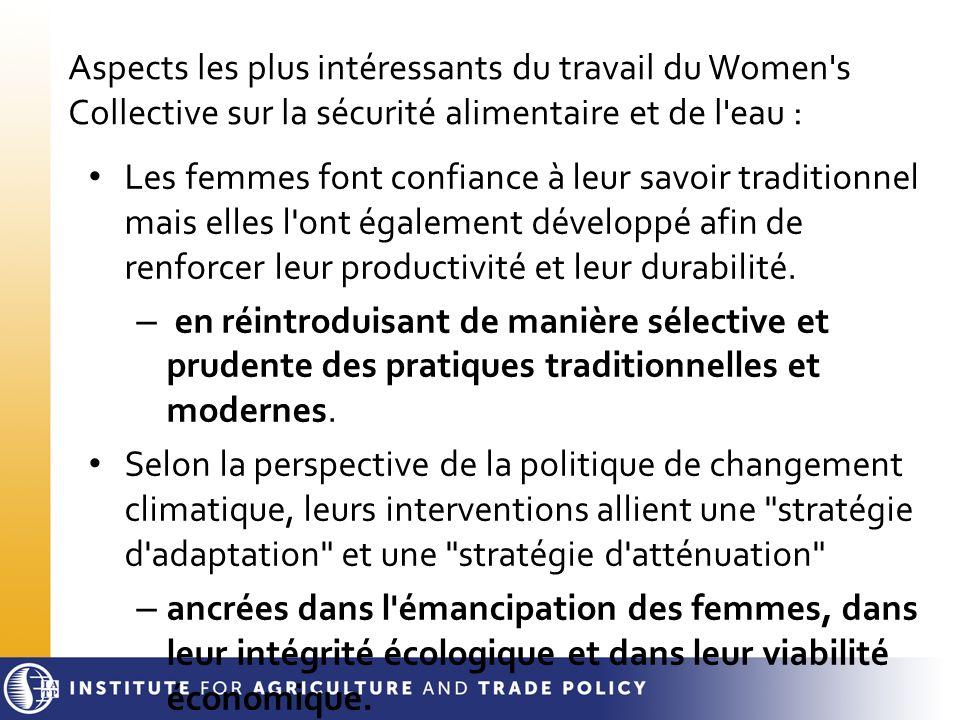 Aspects les plus intéressants du travail du Women s Collective sur la sécurité alimentaire et de l eau :