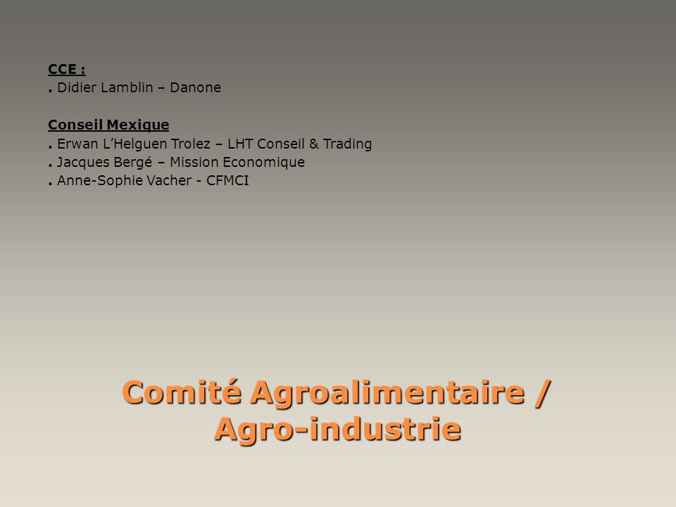 Comité Agroalimentaire / Agro-industrie