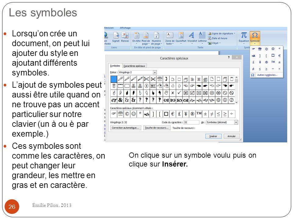 Les symboles Lorsqu'on crée un document, on peut lui ajouter du style en ajoutant différents symboles.