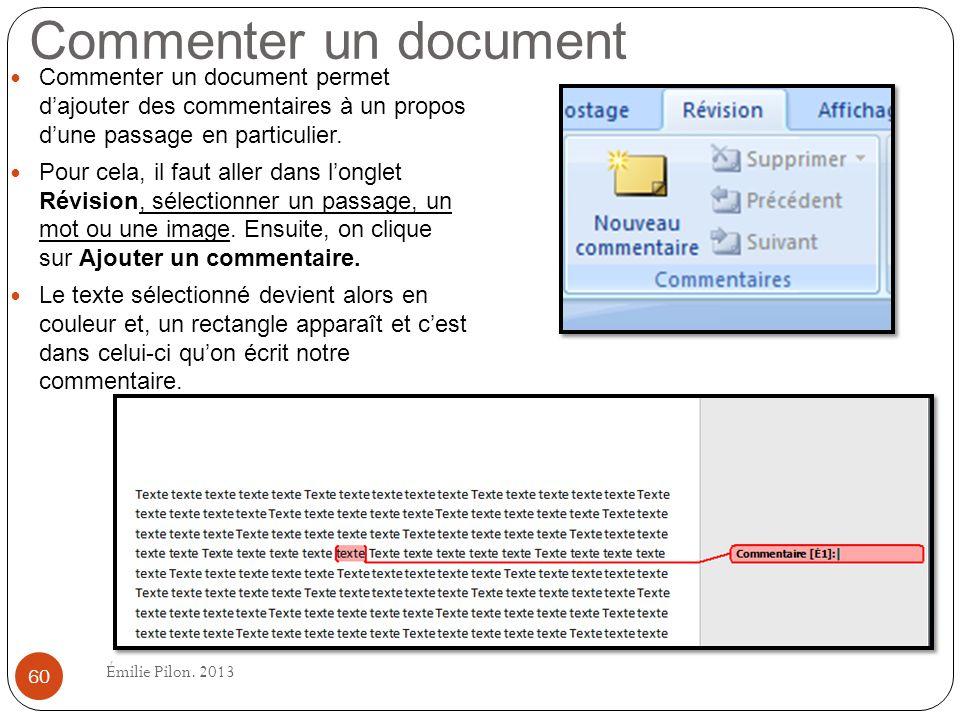 Commenter un document Commenter un document permet d'ajouter des commentaires à un propos d'une passage en particulier.