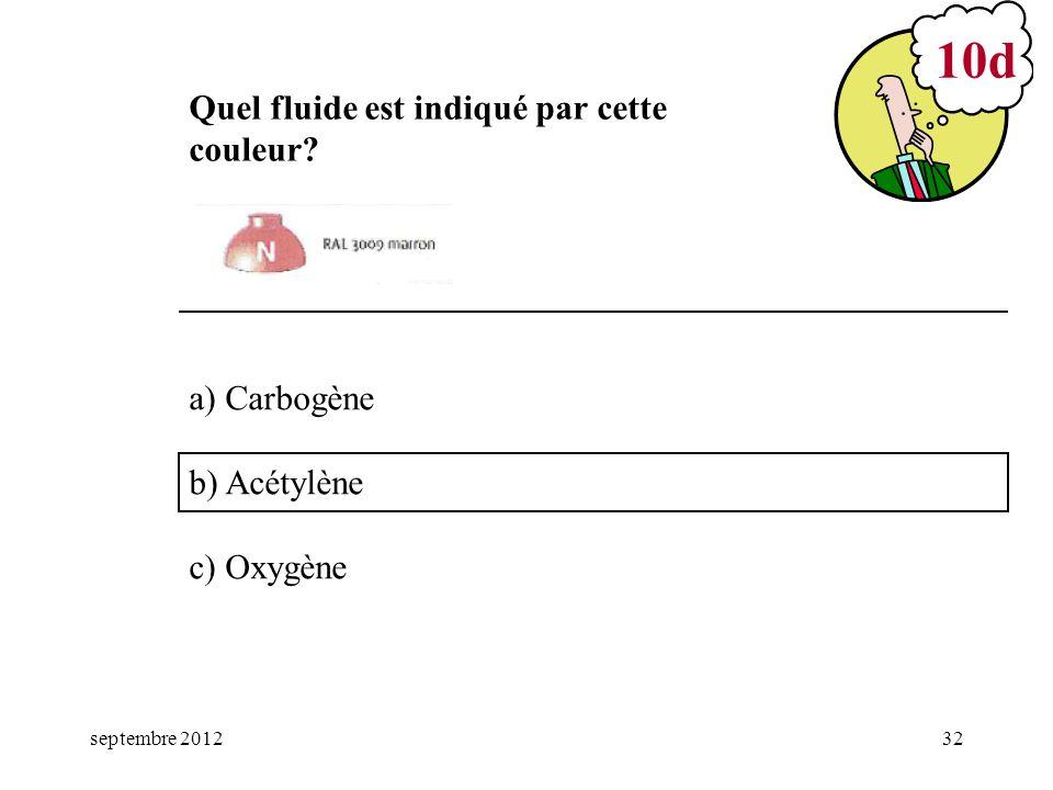 10d Quel fluide est indiqué par cette couleur a) Carbogène