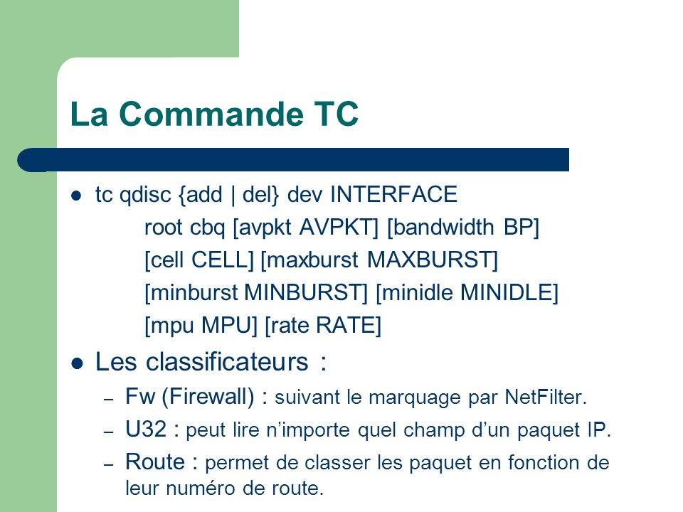 La Commande TC Les classificateurs :