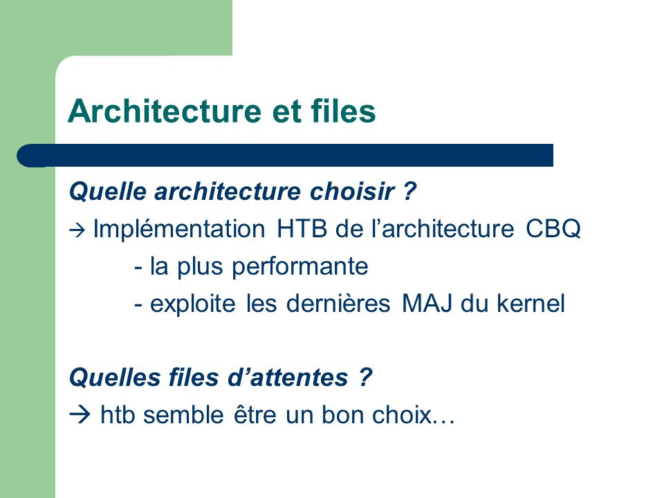 Architecture et files Quelle architecture choisir