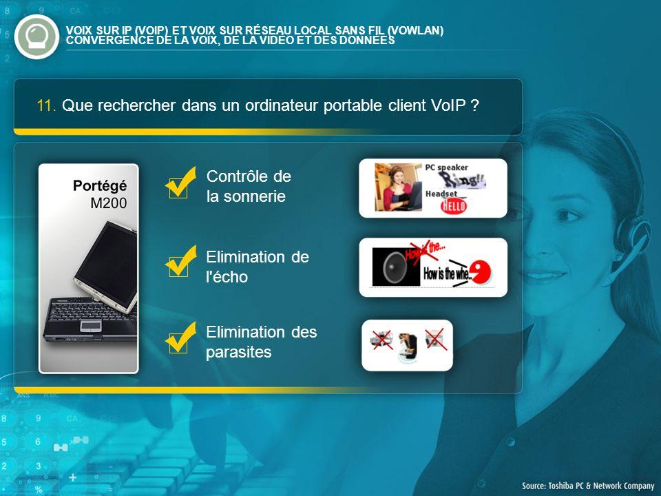 11. Que rechercher dans un ordinateur portable client VoIP