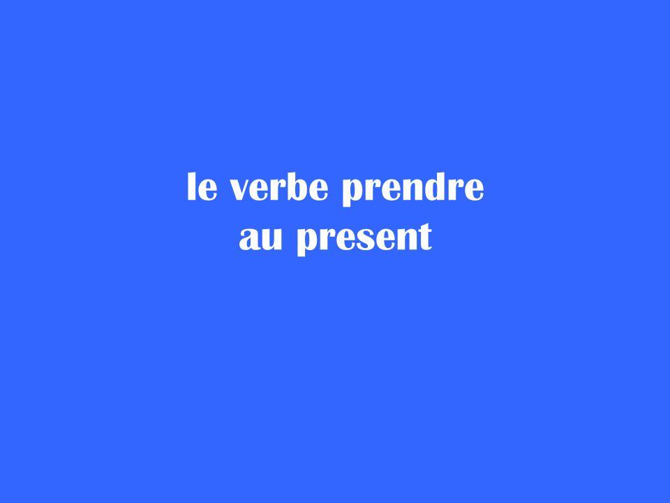 le verbe prendre au present