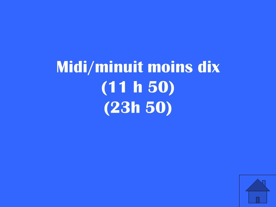Midi/minuit moins dix (11 h 50) (23h 50)