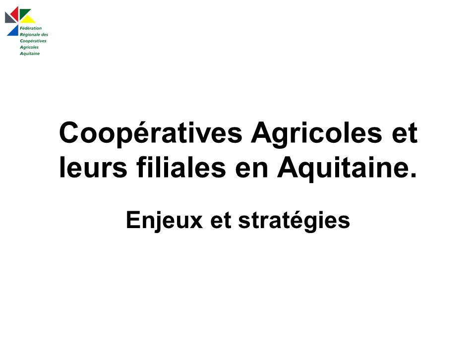 Coopératives Agricoles et leurs filiales en Aquitaine.