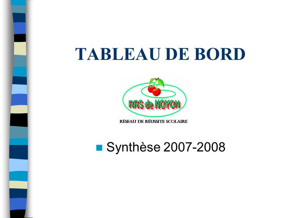 TABLEAU DE BORD Synthèse 2007-2008