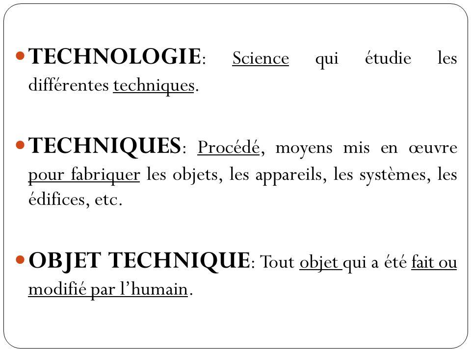 TECHNOLOGIE: Science qui étudie les différentes techniques.